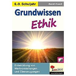 Grundwissen Ethik. Bandi Koeck  - Buch