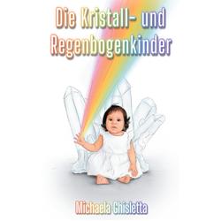 Die Kristall- und Regenbogenkinder: eBook von Michaela Ghisletta