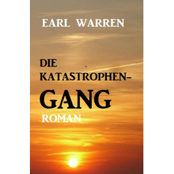 Die Katastrophen-Gang: eBook von Earl Warren