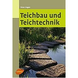 Teichbau und Teichtechnik. Peter Hagen  - Buch