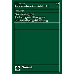 Der Vorrang der Änderungskündigung vor der Beendigungskündigung. Jens Jüttner  - Buch