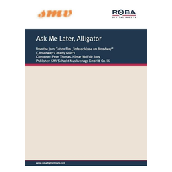Ask Me Later, Alligator