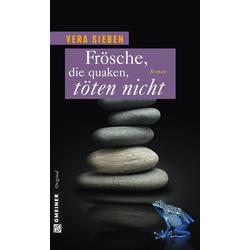 Frösche die quaken töten nicht: eBook von Vera Sieben