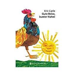 Gute Reise  bunter Hahn!. Eric Carle  - Buch