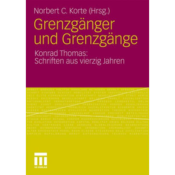 Grenzgänger und Grenzgänge als Buch von Konrad Thomas