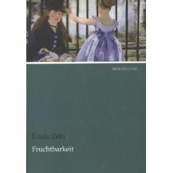 Fruchtbarkeit als Buch von Émile Zola