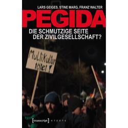 Pegida als Buch von Lars Geiges/ Stine Marg/ Franz Walter