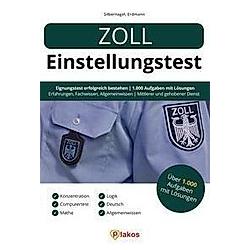 Zoll Einstellungstest. Waldemar Erdmann  Philipp Silbernagel  - Buch