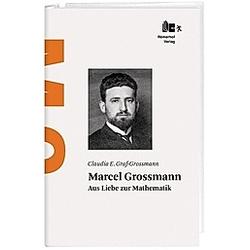 Marcel Grossmann. Claudia E. Graf-Grossmann  - Buch