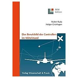 Das Berufsbild des Controllers im Mittelstand.. Walter Ruda  Holger Grünhagen  - Buch