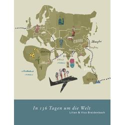 In 136 Tagen um die Welt als Buch von Breidenbach Vico