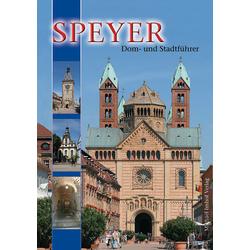 Speyer: Dom- und Stadtführer: Buch von Michael Imhof