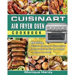 Cuisinart Air Fryer Oven Cookbook als Taschenbuch von Monique Hardy