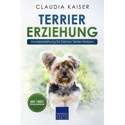 Terrier Erziehung: Hundeerziehung für Deinen Terrier Welpen: eBook von Claudia Kaiser