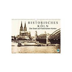 Historisches Köln - Die Stadt auf historischen Karten (Wandkalender 2021 DIN A4 quer)