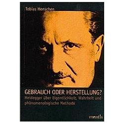 Gebrauch oder Herstellung?. Tobias Henschen  - Buch
