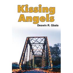 Kissing Angels als Taschenbuch von Deswin R. Gbala