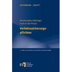 Kommunales Haftungsrecht in der Praxis Verkehrssicherungspflichten als Buch von Georg Krafft/ Carsten Rotermund