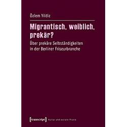 Migrantisch  weiblich  prekär?. Özlem Yildiz  - Buch
