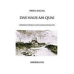 Das Haus am Quai. Fritz Macha  - Buch