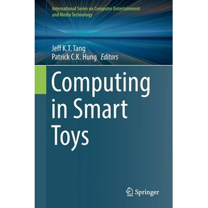 Computing in Smart Toys International Series on Computer Entertainment and Media Technology