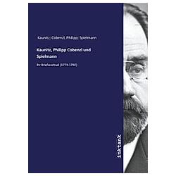 Kaunitz  Philipp Cobenzl und Spielmann. Kaunitz  - Buch