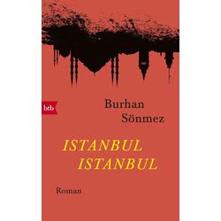 Istanbul Istanbul als Buch von Burhan Sönmez