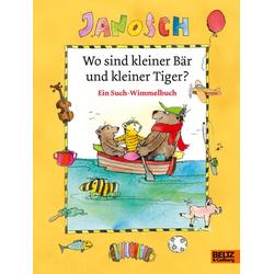 Wo sind kleiner Bär und kleiner Tiger? als Buch von Janosch