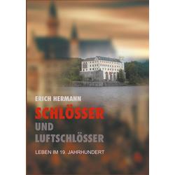 Schlösser und Luftschlösser als Buch von Erich Hermann