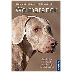 Weimaraner. Anton Fichtlmeier  Gila Fichtlmeier  - Buch