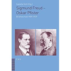 Sigmund Freud - Oskar Pfister. Oskar Pfister  Sigmund Freud  - Buch