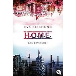 Das Erwachen / H.O.M.E. Bd.1. Eva Siegmund  - Buch
