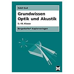 Grundwissen Optik und Akustik. Nabil Gad  - Buch