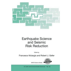Earthquake Science and Seismic Risk Reduction Nato Science Series: IV: 32