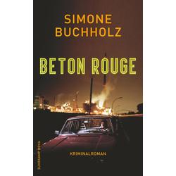 Beton Rouge als Buch von Simone Buchholz