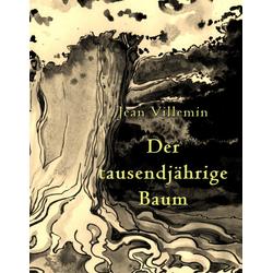 Der tausendjährige Baum als Buch von Jean Villemin