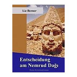 Entscheidung am Nemrud Dagi. Liz Berner  - Buch