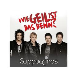 Die Cappuccinos - WIE GEIL IST DAS DENN (CD)