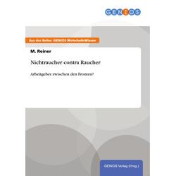 Nichtraucher contra Raucher: eBook von M. Reiner