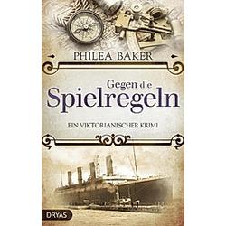 Gegen die Spielregeln. Philea Baker  - Buch