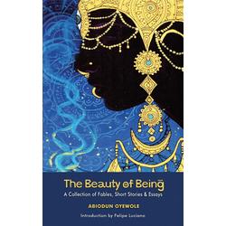 Beauty of Being: eBook von Oyewole Abiodun Oyewole
