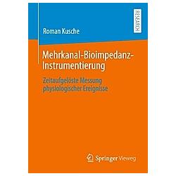 Mehrkanal-Bioimpedanz-Instrumentierung. Roman Kusche  - Buch