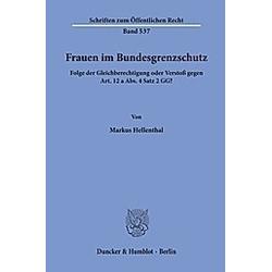 Frauen im Bundesgrenzschutz.. Markus Hellenthal  - Buch
