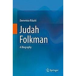 Judah Folkman. Domenico Ribatti  - Buch