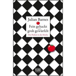 Fein gehackt und grob gewürfelt: eBook von Julian Barnes