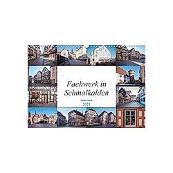 Fachwerk in Schmalkalden (Wandkalender 2021 DIN A3 quer)