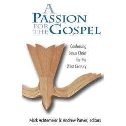 Passion for the Gospel als Buch von P. Mark Achtemeier