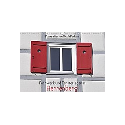 Fachwerk und Fensterläden in Herrenberg (Wandkalender 2021 DIN A3 quer)