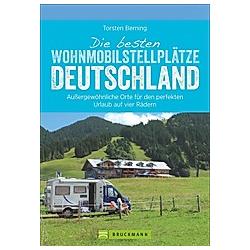 Die besten Wohnmobilstellplätze Deutschland. Torsten Berning  - Buch