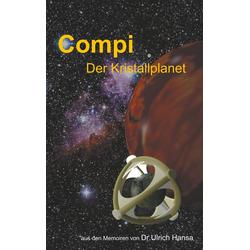 Compi Der Kristallplanet: eBook von Ulrich Hansa